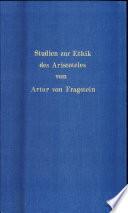 Studien zur Ethik des Aristoteles