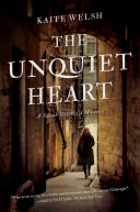The Unquiet Heart : dull fiance miles, the man her family hope...