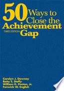 50 Ways to Close the Achievement Gap