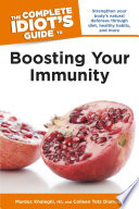 The Complete Idiot's Guide to Boosting Your Immunity Chemotherapy Treatments Or Just To Avoid Getting Every Virus