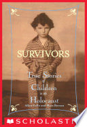 Survivors  True Stories of Children in the Holocaust