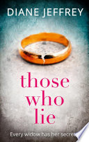 Those Who Lie  the gripping new thriller you won   t be able to stop talking about