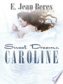 Sweet Dreams  Caroline