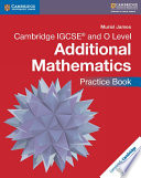Cambridge IGCSE   and O Level Additional Mathematics Practice Book