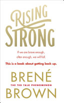 Rising Strong:  by Brené Brown