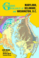 Roadside Geology of Maryland  Delaware  and Washington