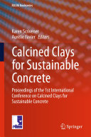 Book Calcined Clays for Sustainable Concrete