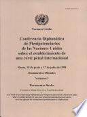 Conferencia Diplomática de Plenipotenciarios de las Naciones Unidas sobre el Establecimiento de una Corte Penal Internacional (Roma, 15 de Junio a 17 de Julio de 1998) Documentos Oficiales