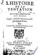 L histoire de la tentation de nostre seigneur Jesus Christ  exposee en 18 sermons