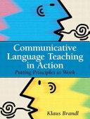 Communicative Language Teaching in Action: Putting Principles to Work