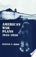 American War Plans 1945 1950