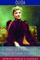 A Dog Of Flanders And Other Stories Esprios Classics