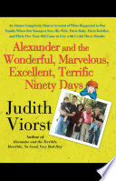 Alexander and the Wonderful  Marvelous  Excellent  Terrific Ninety Days