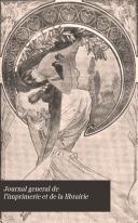 Journal General de L'imprimerie Et de la Librairie