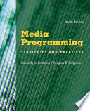 Media Programming: Strategies and Practices Delivers The Most Accurate Coverage Of Techniques