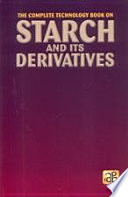 The Complete Technology Book on Starch and Its Derivatives