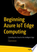 Beginning Azure Iot Edge Computing