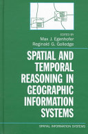 Spatial and Temporal Reasoning in Geographic Information Systems