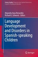 Language Development and Disorders in Spanish speaking Children
