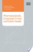 Pharmaceuticals  Corporate Crime and Public Health