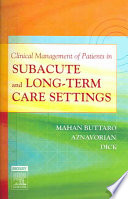 Clinical Management of Patients in Subacute and Long term Care Settings