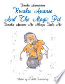 Kwaku Ananse and the Magic Pot Is A Twi Word And It Means Spider