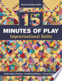 15 minutes of Play    Improvisational Quilts