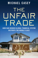 The Unfair Trade : financial system, whose flaws are the source of...