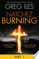 Natchez Burning  Part 1 of 6  Penn Cage  Book 4