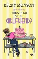 Thirty Three Going on Girlfriend