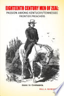 Eighteenth Century Men of Zeal: Passion Among Kentucky Tennessee Frontier Preachers