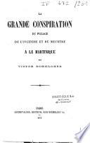 La grande conspiration du pillage, de l'incendie et du meurtre à la Martinique