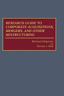 Research guide to corporate acquisitions  mergers  and other restructuring