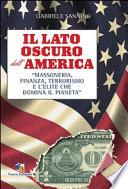 Il lato oscuro dell America  Massoneria  finanza  terrorismo e l   lite che domina il pianeta