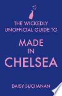 The Wickedly Unofficial Guide to Made in Chelsea