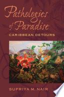 Pathologies of Paradise