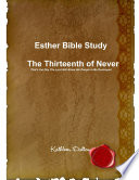 Esther Bible Study The Thirteenth of Never That s the Day The Lord Will Allow His People to Be Destroyed