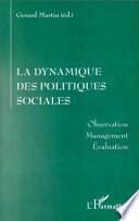 La dynamique des politiques sociales