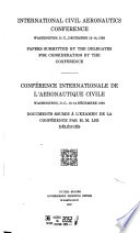 International Civil Aeronautics Conference, Washington, D.C., December 12-14, 1928, Papers Submitted by the Delegates for Consideration by the Conference