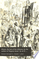 Rienzi  the last of the tribunes  by the author of  Eugene Aram   by sir E  Bulwer Lytton