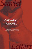 Calvary - A Novel : journalist, playwright, and novelist octave mirbeau. heavily drawing...