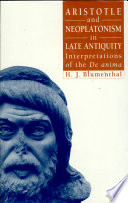 Aristotle and Neoplatonism in Late Antiquity: Interpretations of the De Anima