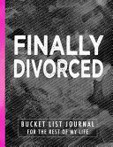 Finally Divorced Bucket List Journal Book PDF
