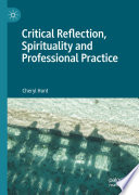 Critical Reflection Spirituality And Professional Practice