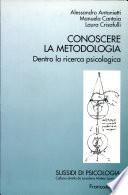 Conoscere la metodologia  Dentro la ricerca psicologica