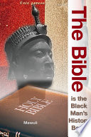 The Bible Is The Black Man S History Book