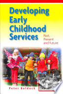 Developing Early Childhood Services  Past  Present And Future
