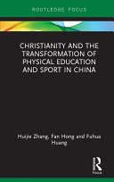 Christianity and the Transformation of Physical Education and Sport in China