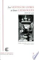 Les ventes de livres et leurs catalogues  XVIIe XXe si  cle