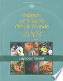 Rapport sur la santé dans le monde 2003 Presente Pour Realiser Des Progres